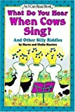 What Do You Hear When Cows Sing?: And Other Silly Riddles (I Can Read Book)