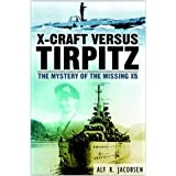 X-Craft Versus Tirpitz: The Mystery of the Missing X5by Alf R. Jacobsen