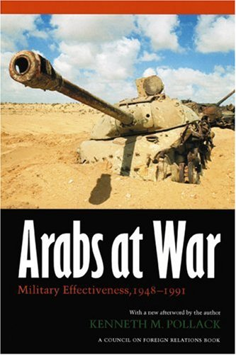 Arabs at War: Military Effectiveness, 1948-1991 (Studies...