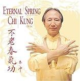 Eternal Spring Chi Kung