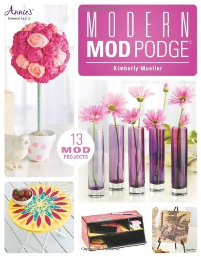 modern-mod-podge-13-mod-pojects-annies-general-crafts-by-mueller-kimberly-2012-paperback