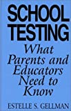 img - for School Testing: What Parents and Educators Need to Know book / textbook / text book