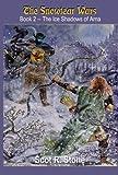 The Ice Shadows of Arna (The Snowtear Wars, Book 2)