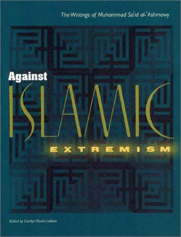 Against Islamic Extremism: The Writings of Muhammad Sa`id...