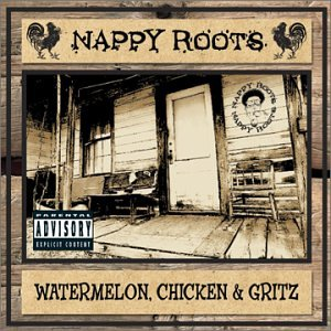 Nappy Roots Watermelon Chicken And Gritz lyrics