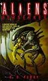 Berserker (Aliens) (055357731X) by Perry, S. D.
