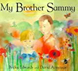 My Brother Sammy (0747539960) by Edwards, Becky