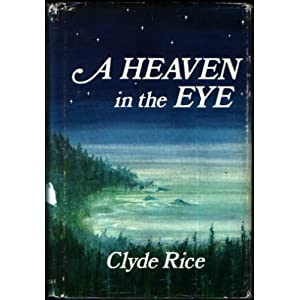 A Heaven in the Eye, Rice, Clyde