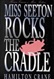 Miss Seeton Rocks the Cradle (0786228423) by Crane, Hamilton