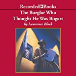 The Burglar Who Thought He Was Bogart (       UNABRIDGED) by Lawrence Block Narrated by Frank Muller