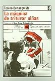 La Maquina de Triturar Ninas (Otras Lenguas) (Spanish Edition) (8489618720) by Benacquista, Tonino