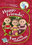 BBC In The Night Garden: Happy Friends!: Fun with Colouring