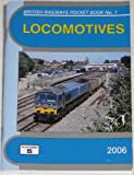 Robert E. Pritchard Locomotives 2006: The Complete Guide to All Locomotives Which Operate on National Rail and Eurotunnel (British Railways Pocket Books)