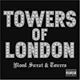 Blood Sweat and Towers Towers Of London