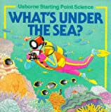 What's Under the Sea? (Usborne Starting Point Science) (0746009682) by Sophy Tahta