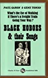 Whats The Use Of Walking If Theres A Freight Train Going Your Way?: Black Hoboes & Their Songs
