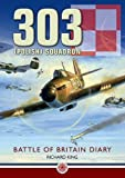 Richard King 303 'Polish' Squadron Battle of Britain Diary
