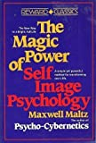 The Magic Power of Self-Image Psychology (0135450969) by Maltz, Maxwell