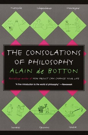 The Consolations of Philosophy (Vintage International), Alain De Botton