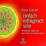 Einfach erfolgreich sein | Pierre Franckh