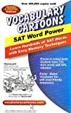 Vocabulary Cartoons, SAT Word Power: Learn Hundreds of SAT Words Fast with Easy Memory Techniques [VOCABULARY CARTOONS SA]