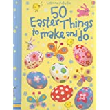 50 Easter Things to Make and Do (Usborne Activities)by Kate Knighton