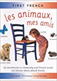 img - for Les Animaux, Mes Amis (First French) (French Edition) book / textbook / text book