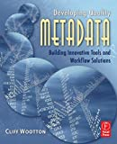 Developing quality metadata:building innovative tools and workflow solutions