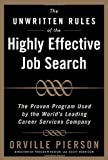 The Unwritten Rules of the Highly Effective Job Search: The Proven Program Used by the World's Leading Career Services Company