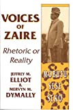 Voices of Zaire: Rhetoric or Reality (0887020453) by Elliot, Jeffrey M.