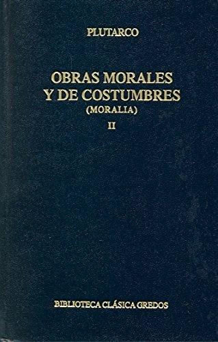 098. Obras morales y de costumbres II.: Sobre la fortuna. Sobre la virtud y el vicio. (BIBLIOTECA CLÁSICA GREDOS)