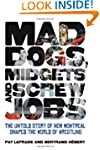 Mad Dogs, Midgets and Screw Jobs: The...