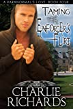 Taming the Enforcer's Flirt (A Paranormal's Love)
