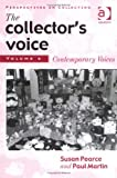 img - for The Collector's Voice: Critical Readings in the Practice of Collecting : Contemporary Voices (Perspectives on Collecting) book / textbook / text book