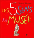 """Afficher """"Les 5 sens au musée"""""""