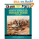 The The Encyclopedia of North American Indian Wars, 1607-1890