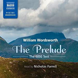 The Prelude: Growth of a Poet's Mind: An Autobiographical Poem | [William Wordsworth]