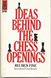The Ideas Behind the Chess Openings (0679140166) by Fine, Reuben