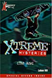 X Games Xtreme Mysteries: Lost Wake - Book #5