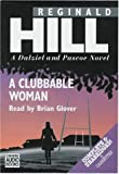 A Clubbable Woman: Complete & Unabridged (Dalziel and Pascoe Mysteries (Audio))