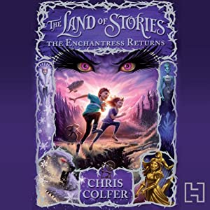 The Land of Stories: The Enchantress Returns Audiobook