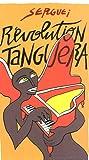 echange, troc Serguei, Collectif - Revolution Tanguera (1CD audio)