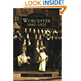Worcester, 1880-1920 (MA) (Images of America)