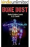 Bone Dust: A Medical Thriller (The Gina Mazzio RN Medical Thriller Series Book 5)