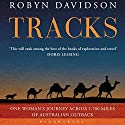 Tracks: A Woman's Solo Trek across 1700 Miles of Australian Outback Audiobook by Robyn Davidson Narrated by Angie Milliken