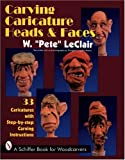 Carving Caricature Heads and Faces (Schiffer Book for Woodcarvers)