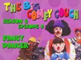 The Big Comfy Couch - Season 6 Episode 8 - Fancy Dancer
