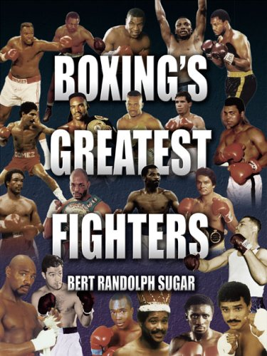 Boxing's Greatest Fighters, Bert Randolph Sugar