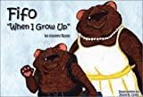 Fifo: When I Grow Up