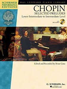 Chopin Selected Preludes Lower Intermediate To Intermediate Level With Cd Schirmer Performance Editions by Hal Leonard Corporation